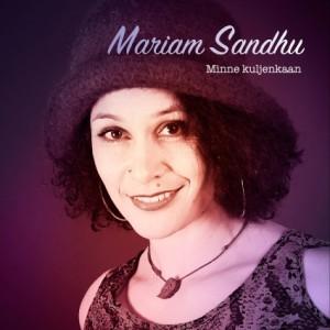 Mariam Sandhu, Minne kuljenkaan, single