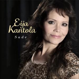 Eija Kantola, Sade, Kadonneet laulut, albumi