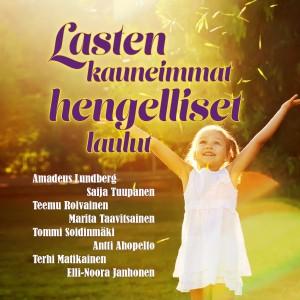 Lasten kauneimmat hengelliset laulut, Amadues Lundberg, Teemu Roivainen, Saija Tuupanen
