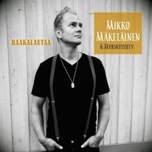 Mikko Mäkeläinen, Raakalautaa, single