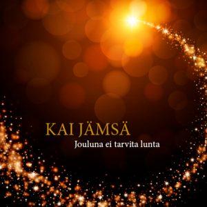 Kai Jämsä, Jouluna ei tarvita lunta