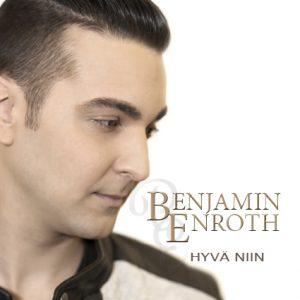 Benjamin Enroth, Hyvä niin