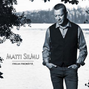 Matti Silmu, Itkuja itkemattä, single