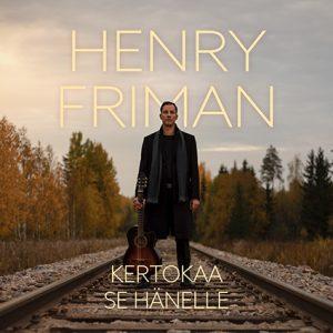 Henry Friman, Kertokaa se hänelle